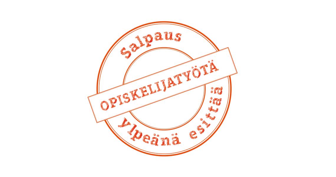 Pyöreässä logossa lukee opiskelijatyötä, Salpaus ylpeänä esittää